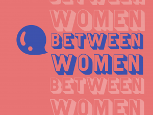 """a pink and blue graphic with """"between women"""" written in bubble letters"""