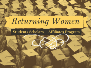 """Colorized yellow photograph of a large group of people with graduation caps. Text reads """"Returning Women Student Scholars + Affiliates Program"""""""